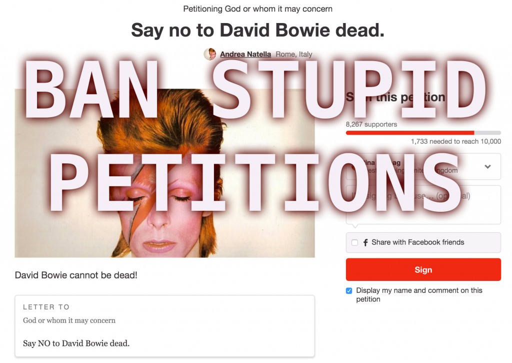 BAN STUPID PETITIONS