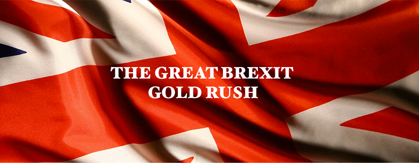 The Great Brexit Gold Rush